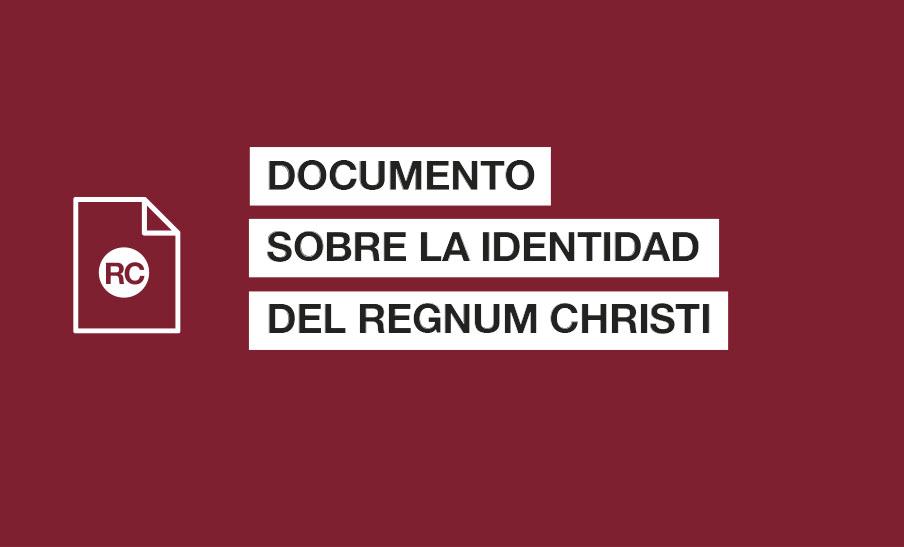 Documento sobre la identidad del Regnum Christi